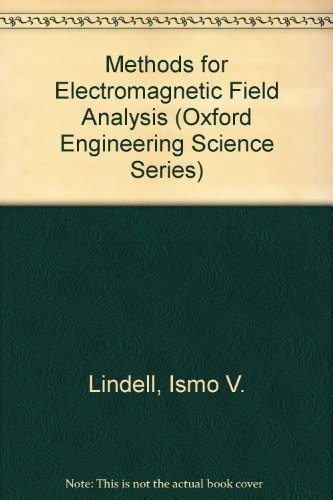 9780198562399: Methods for Electromagnetic Field Analysis (IEEE/OUP Series on Electromagnetic Wave Theory)