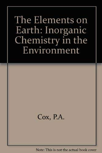9780198562412: The Elements on Earth: Inorganic Chemistry in the Environment