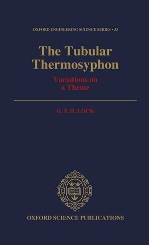 9780198562474: The Tubular Thermosyphon: Variations on a Theme (Oxford Engineering Science Series)