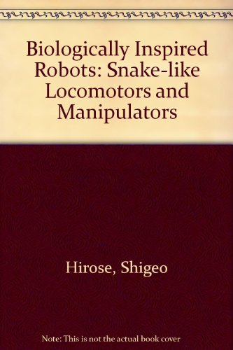 9780198562610: Biologically Inspired Robots: Snake-like Locomotors and Manipulators