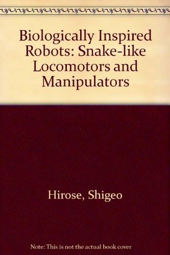 9780198562610: Biologically Inspired Robots: Snake-like Locomotors and Manipulators