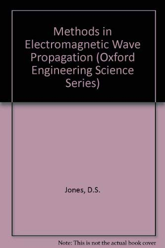 9780198562627: Methods in Electromagnetic Wave Propagation (IEEE/OUP Series on Electromagnetic Wave Theory)