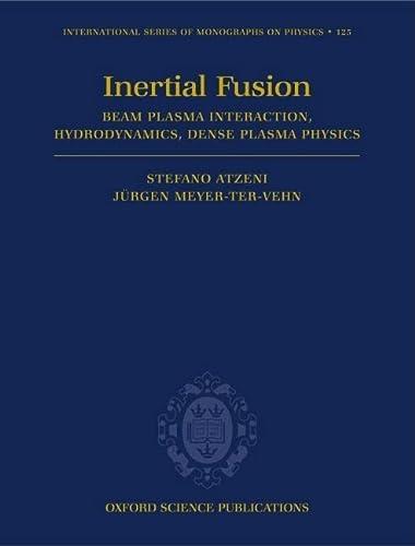9780198562641: The Physics of Inertial Fusion: Beam Plasma Interaction, Hydrodynamics, Hot Dense Matter (International Series of Monographs on Physics)