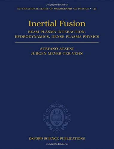 9780198562641: The Physics of Inertial Fusion: Beam Plasma Interaction, Hydrodynamics, Hot Dense Matter (International Series of Monographs on Physics)
