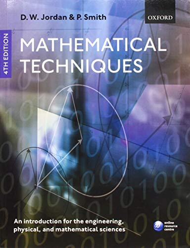 9780198562672: Mathematical Techniques: An Introduction for the Engineering, Physical, and Mathematical Sciences