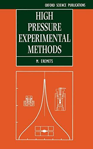 High Pressure Experimental Methods (Oxford Science Publications): M. I. Eremets