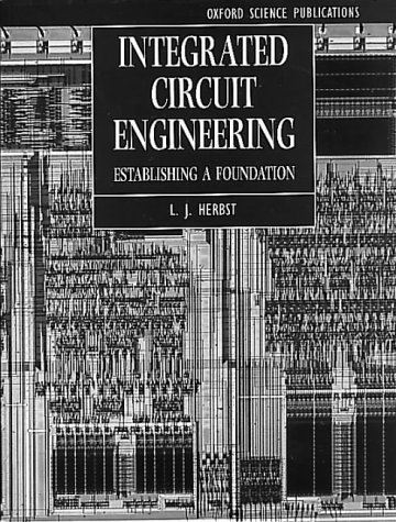 Integrated Circuit Engineering: Establishing a Foundation (Textbooks: Herbst, L. J.