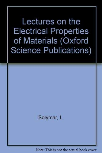 9780198562818: Lectures on the Electrical Properties of Materials (Oxford Science Publications)
