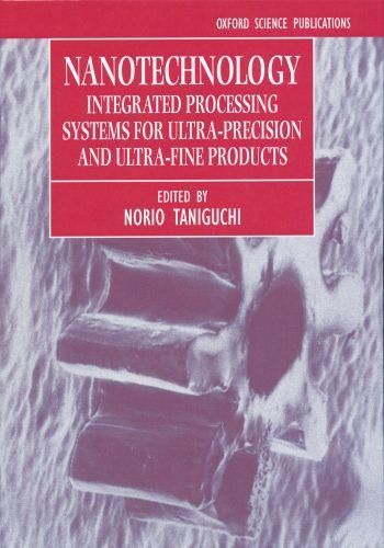9780198562832: Nanotechnology: Integrated Processing Systems for Ultra-precision and Ultra-fine products (Oxford Science Publications)