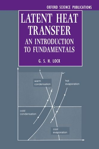 9780198562849: Latent Heat Transfer: An Introduction to Fundamentals (Oxford Engineering Science Series)