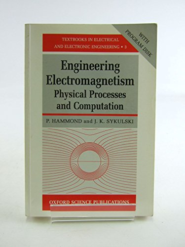 9780198562887: Engineering Electromagnetism: Physical Processes and Computation