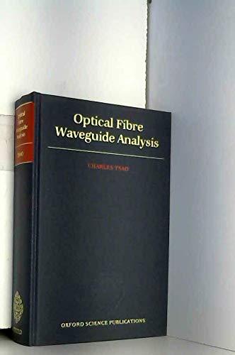 Optical Fibre [Fiber] Waveguide Analysis: Tsao, Charles