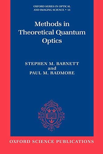 9780198563617: Methods in Theoretical Quantum Optics (Oxford Series in Optical and Imaging Sciences)