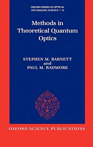9780198563624: Methods in Theoretical Quantum Optics (Oxford Series in Optical and Imaging Sciences)