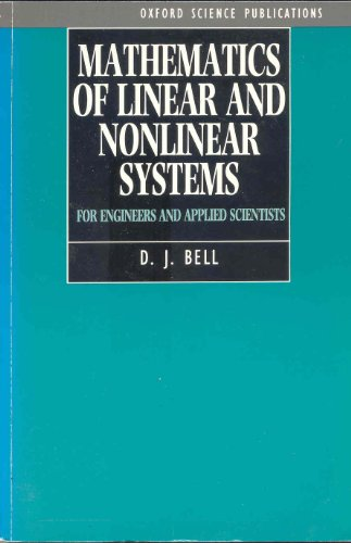 9780198563631: Mathematics of Linear and Nonlinear Systems: For Engineers and Applied Scientists (Oxford Science Publications)