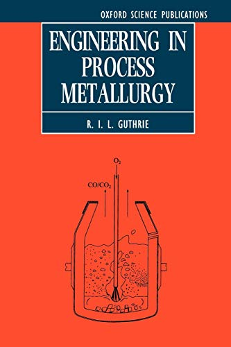 9780198563679: Engineering in Process Metallurgy (Oxford Science Publications)