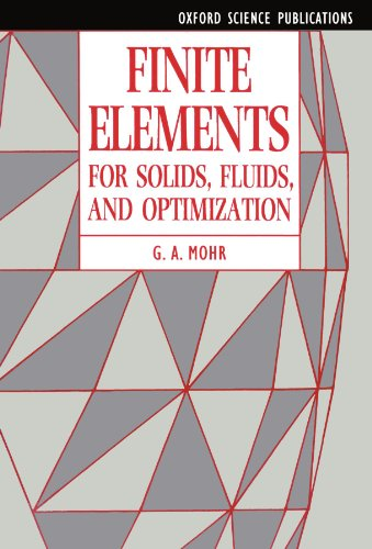 Finite Elements for Solids, Fluids, and Optimization: Mohr, G. A.