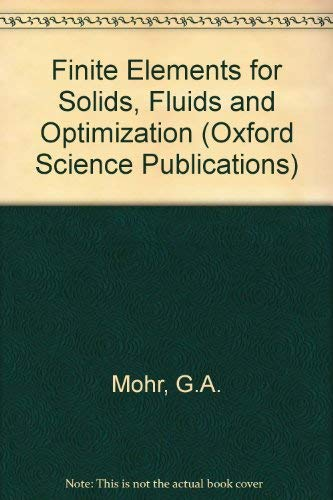 9780198563693: Finite Elements for Solids, Fluids, and Optimization (Oxford Science Publications)