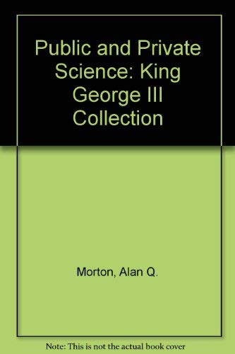 Public and Private Science : The King George III Collection