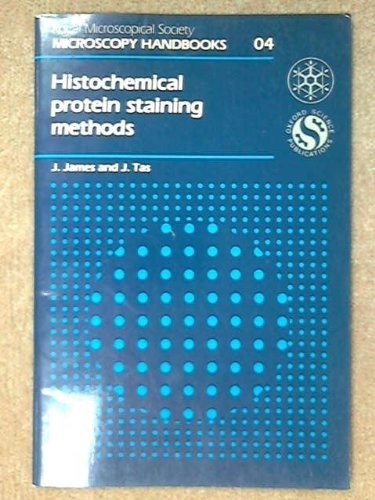 9780198564065: Histochemical Protein Staining Methods (Royal Microscopical Society Microscopy Handbooks)
