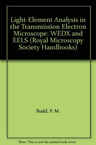 9780198564171: Light-Element Analysis in the Transmission Electron Microscope: WEDX and EELS (Royal Microscopical Society Microscopy Handbooks)