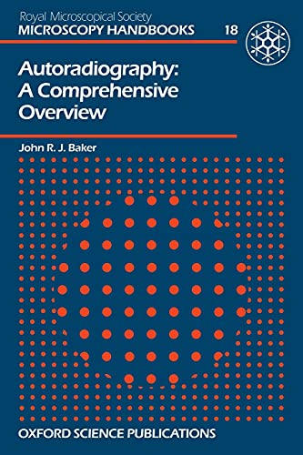 9780198564225: Autoradiography (Royal Microscopical Society Microscopy Handbooks)