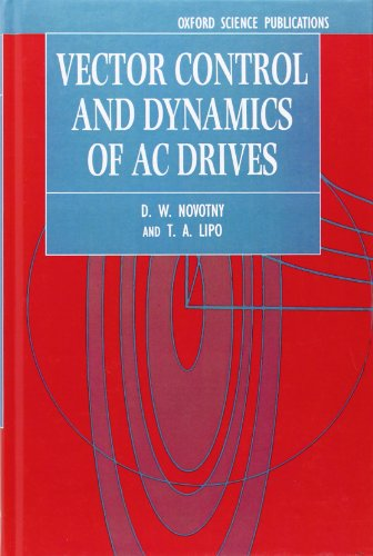 9780198564393: Vector Control and Dynamics of AC Drives (Monographs in Electrical and Electronic Engineering)