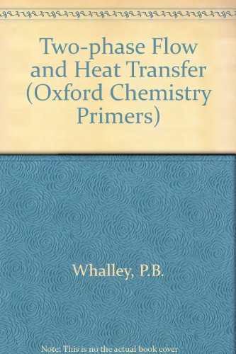 9780198564447: Two-Phase Flow and Heat Transfer (Oxford Chemistry Primers)