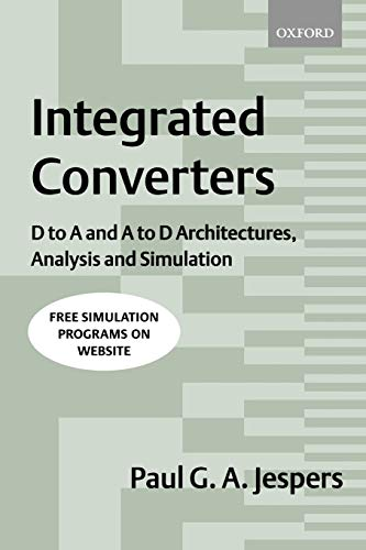9780198564461: Integrated Converters: D to A and A to D Architectures, Analysis and Simulation (Textbooks in Electrical and Electronic Engineering)