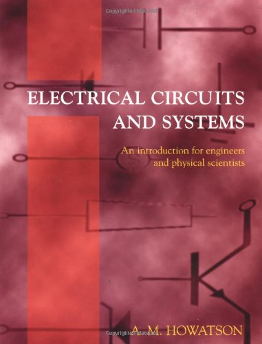 9780198564485: Electrical Circuits and Systems: An Introduction for Engineers and Physical Scientists (Textbooks in Electrical & Electronic Engineering)