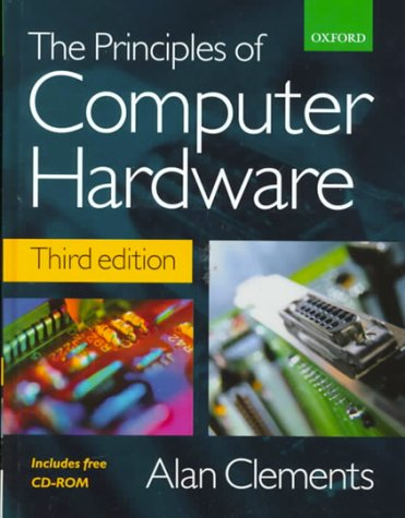 9780198564546: Principles of Computer Hardware (With CD-ROM)