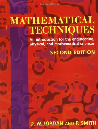9780198564614: Mathematical Techniques: An Introduction for the Engineering, Physical and Mathematical Sciences