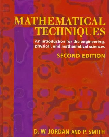 9780198564621: Mathematical Techniques: An Introduction for the Engineering, Physical and Mathematical Sciences