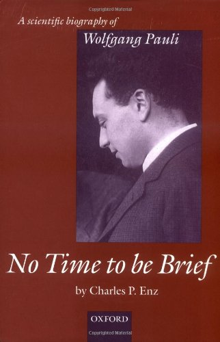 9780198564799: No Time to be Brief: A Scientific Biography of Wolfgang Pauli