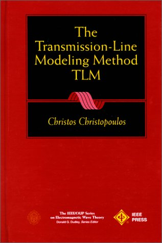 9780198565338: The Transmission-Line Modeling Method: TLM (IEEE/OUP Series on Electromagnetic Wave Theory)