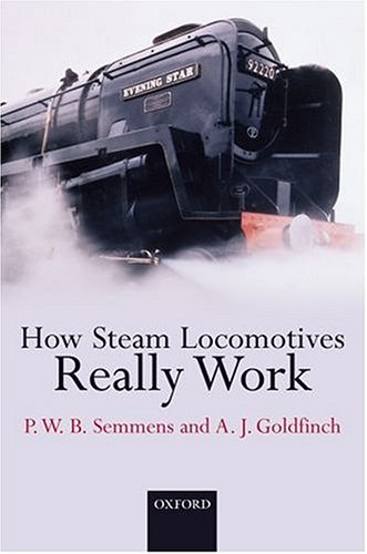 How Steam Locomotives Really Work: Goldfinch, A. J.,