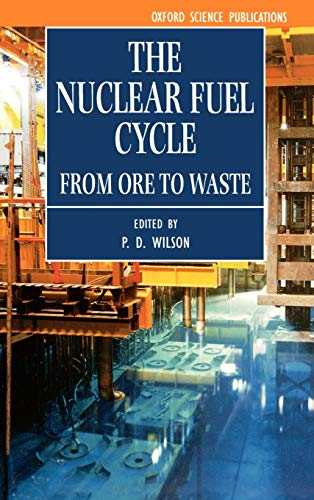 9780198565406: The Nuclear Fuel Cycle: From Ore to Waste (Oxford Science Publications)