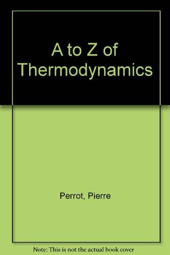 9780198565567: A to Z of Thermodynamics