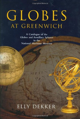 9780198565598: Globes at Greenwich: A Catalogue of the Globes and Armillary Spheres in the National Maritime Museum