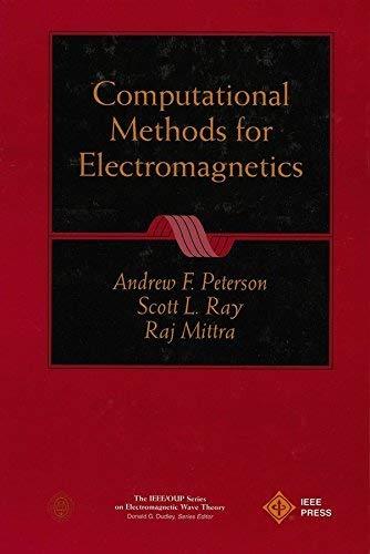 Computational Methods for Electromagnetics: Peterson, Andrew F.;