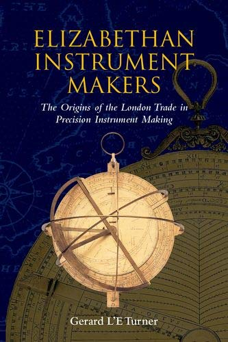 Elizabethan Instrument Makers: Turner (G.L'E.)