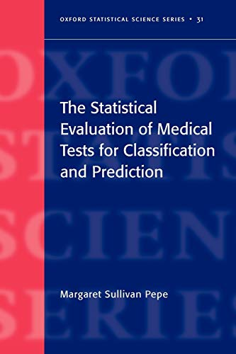 9780198565826: The Statistical Evaluation of Medical Tests for Classification and Prediction (Oxford Statistical Science Series)