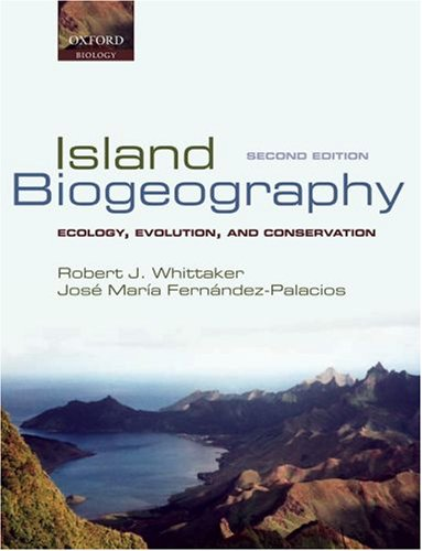 9780198566113: Island Biogeography: Ecology, Evolution, and Conservation