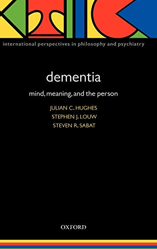 9780198566144: Dementia: Mind, Meaning, and the Person (International Perspectives in Philosophy and Psychiatry)