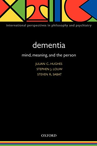 9780198566151: Dementia: Mind, Meaning, and the Person (International Perspectives in Philosophy and Psychiatry)