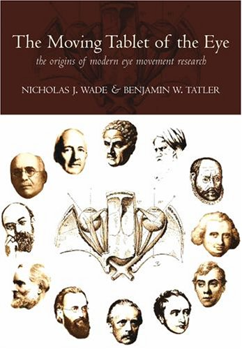 9780198566168: 'The Moving Tablet of the Eye': The Origins of Modern Eye Movement Research