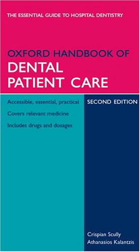 9780198566236: Oxford Handbook of Dental Patient Care (Oxford Handbooks Series)
