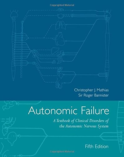 9780198566342: Autonomic Failure: A Textbook of Clinical Disorders of the Autonomic Nervous System
