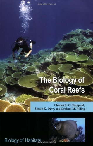 9780198566366: The Biology of Coral Reefs (Biology of Habitats)