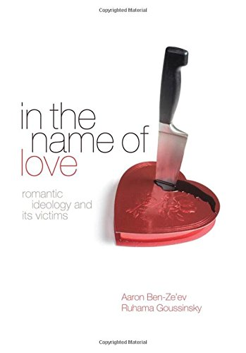 In the Name of Love: Romantic Ideology and Its Victims: Aaron Ben-Ze'ev